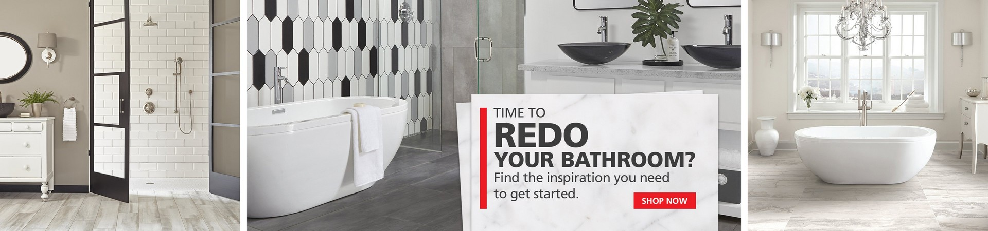 TIME TO REDO YOUR BATHROOM?